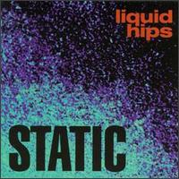 LIQUID HIPS - STATIC-COMPACT DISC