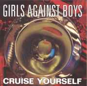 GIRLS AGAINST BOYS - CRUISE YOURSELF-LP USATO