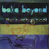 BAKA BEYOND - THE MEETING POOL-COMPACT DISC