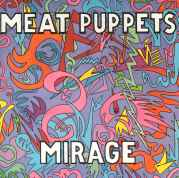 MEAT PUPPETS - MIRAGE-LP USATO