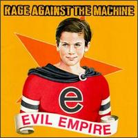 RAGE AGAINST THE MACHINE - EVIL EMPIRE-COMPACT DISC
