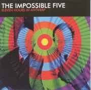 IMPOSSIBLE FIVE - ELEVEN HOURS IN ANTWERP-COMPACT DISC