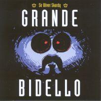SIR OLIVER SKARDY - GRANDE BIDELLO-COMPACT DISC