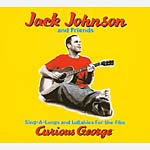 JOHNSON JACK - CURIOS GEORGE-COMPACT DISC