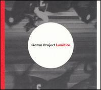 GOTAN PROJECT - LUNATICO-COMPACT DISC