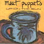 MEAT PUPPETS - UP ON THE SUN-LP USATO
