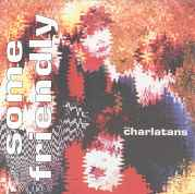 CHARLATANS - SOME FRIENDLY-COMPACT DISC